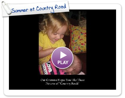 Click to play this Smilebox slideshow: Summer at Country Roads