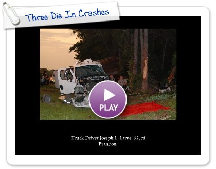 Click to play this Smilebox slideshow: Three Die In Crashes