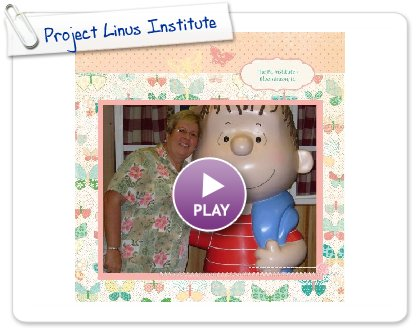 Click to play this Smilebox scrapbook: Project Linus Institute