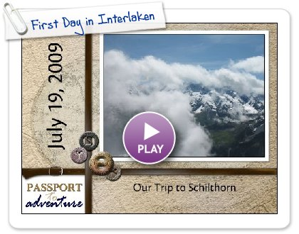 Click to play this Smilebox photobook: First Day in Interlaken