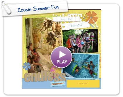 Click to play this Smilebox scrapbook: Cousin Summer Fun