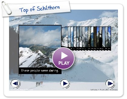 Click to play this Smilebox slideshow: Top of Schilthorn