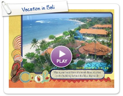 Click to play this Smilebox slideshow: Vacation in Bali