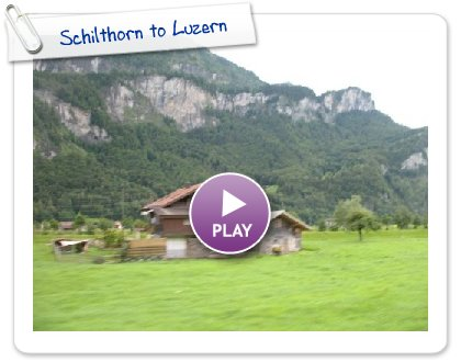 Click to play this Smilebox slideshow: Schilthorn to Luzern