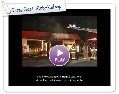 Click to play this Smilebox slideshow: Fire, Bust ,Rob-Kidnap