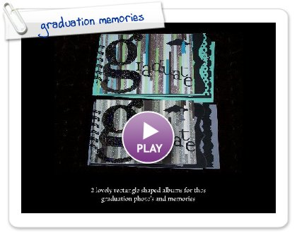 Click to play this Smilebox slideshow: graduation memories