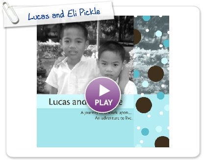 Click to play this Smilebox photobook: Lucas and Eli Pickle