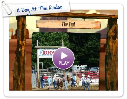 Click to play this Smilebox slideshow: A Day At The Rodeo