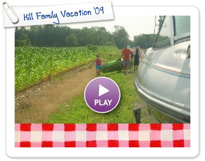 Click to play this Smilebox slideshow: Hill Family Vacation '09