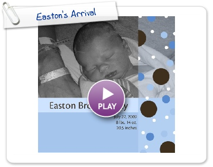 Click to play this Smilebox photobook: Easton's Arrival