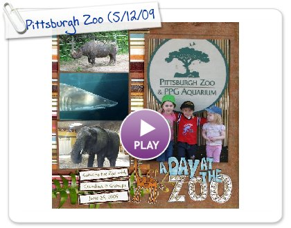 Click to play this Smilebox scrapbook: Pittsburgh Zoo (5/12/09)