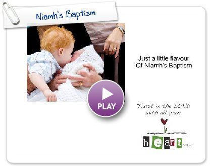 Click to play this Smilebox greeting: Niamh's Baptism