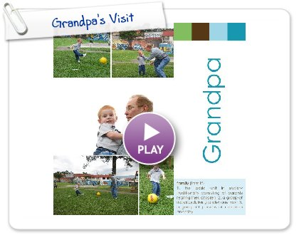 Click to play this Smilebox photobook: Grandpa's Visit