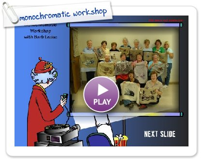 Click to play this Smilebox slideshow: monochromatic workshop