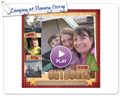 Click to play this Smilebox scrapbook: Camping at Flaming Gorge