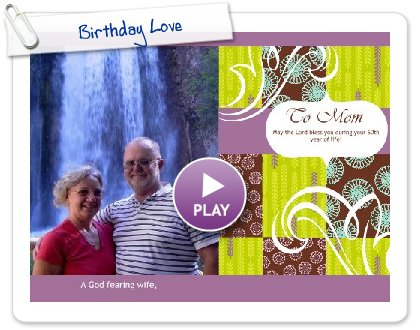Click to play this Smilebox greeting: Birthday Love