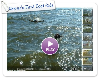 Click to play this Smilebox slideshow: Grover's First Boat Ride
