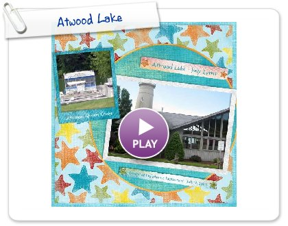 Click to play this Smilebox scrapbook: Atwood Lake