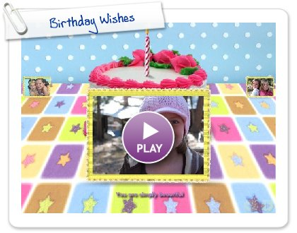 Click to play this Smilebox slideshow: Birthday Wishes