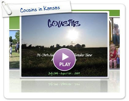 Click to play this Smilebox slideshow: Cousins in Kansas