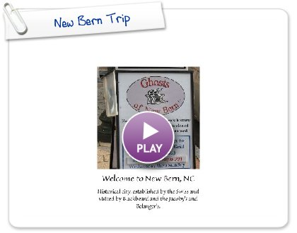 Click to play this Smilebox photobook: New Bern Trip