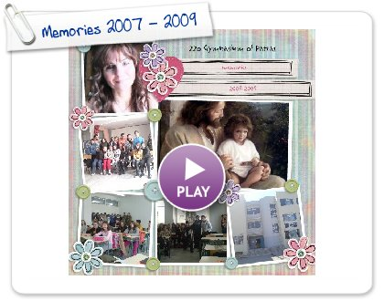 Click to play this Smilebox scrapbook: Memories 2007 - 2009