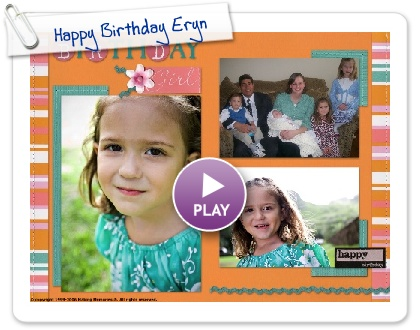 Click to play this Smilebox scrapbook: Happy Birthday Eryn