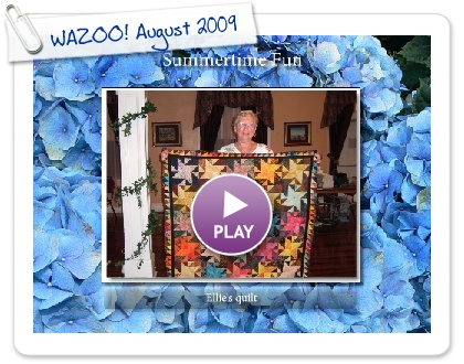 Click to play this Smilebox slideshow: WAZOO! August 2009