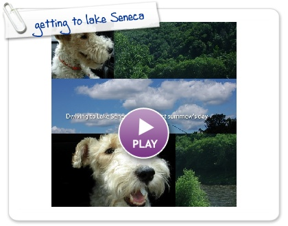 Click to play this Smilebox photobook: getting to lake Seneca