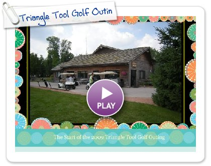 Click to play this Smilebox slideshow: Triangle Tool Golf Outing 2009