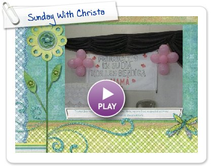 Click to play this Smilebox slideshow: Sunday With Christa