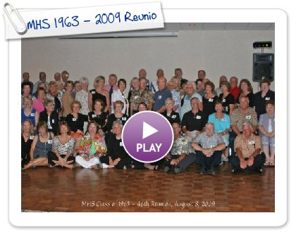 Click to play this Smilebox slideshow: MHS 1963 - 2009 Reunion