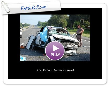 Click to play this Smilebox slideshow: Fatal Rollover