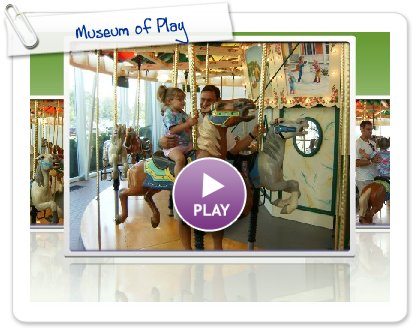 Click to play this Smilebox slideshow: Museum of Play
