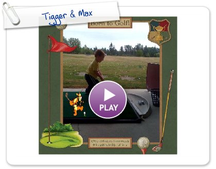 Click to play this Smilebox scrap pages: Tigger & Max