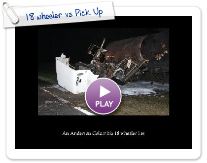 Click to play this Smilebox slideshow: 18 wheeler vs Pick Up
