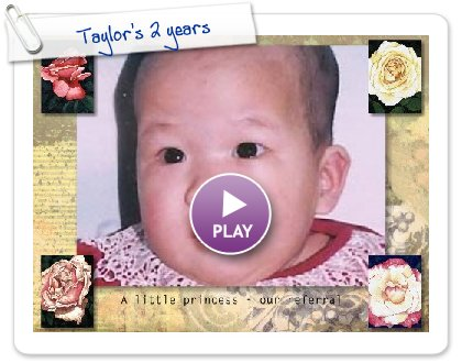 Click to play this Smilebox slideshow: Taylor's 2 years