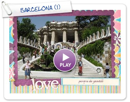 Click to play this Smilebox slideshow: BARCELONA