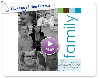 Click to play this Smilebox photobook: Blessing of the Graves