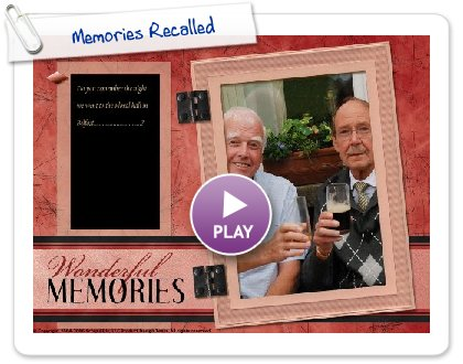 Click to play this Smilebox scrapbook: Memories Recalled