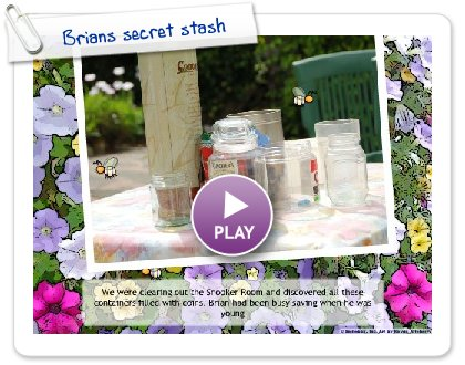 Click to play this Smilebox slideshow: Brians secret stash