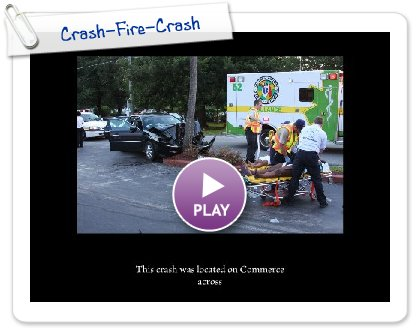 Click to play this Smilebox slideshow: Crash-Fire-Crash