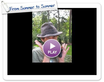 Click to play this Smilebox slideshow: From Summer to Summer