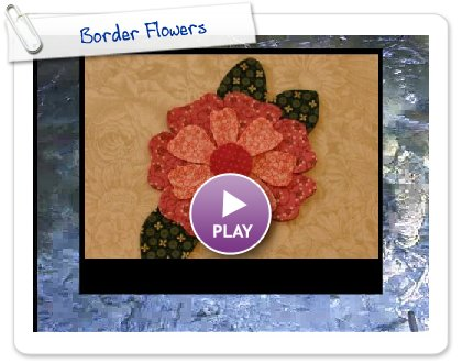 Click to play this Smilebox postcard: Border Flowers