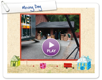 Click to play this Smilebox greeting: Moving Day