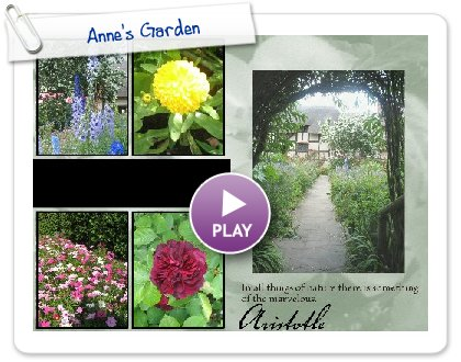 Click to play this Smilebox photobook: Anne's Garden