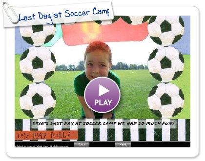 Click to play this Smilebox slideshow: Last Day at Soccer Camp