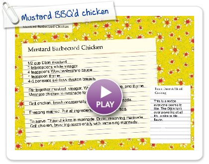 Click to play this Smilebox recipe: Mustard BBQ'd chicken