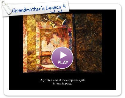 Click to play this Smilebox slideshow: Grandmother's Legacy 4