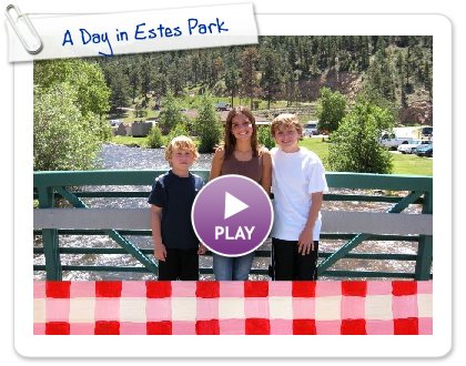 Click to play this Smilebox slideshow: A Day in Estes Park